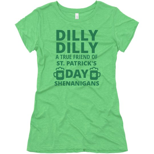 dcde4b9b2d1 Dilly Dilly St. Patrick s Shenanigans Ladies Slim Fit Super Soft Relaxed  Triblend T-Shirt