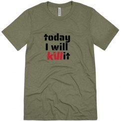 Today I Will Kill it