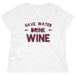 Save Water, Drink Wine Plus Tee