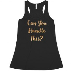 Can You Handle This Gold Metallic Text Crop Tank