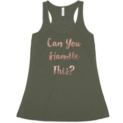 Can You Handle This Copper Metallic Text Racerback Tank