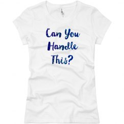 Can You Handle This Blue Glitter Text Jersey T-Shirt