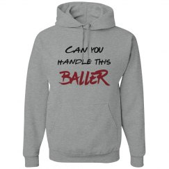 Can You Handle this Baller Unisex Hoodie
