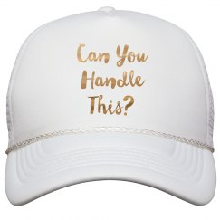 Can You Handle this Gold Metallic Text Trucker Ca