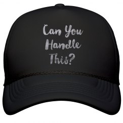 Can You Handle this Silver Metallic Text Trucker Ca