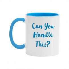 Can You Handle this Light Blue Text Two Tone Mug