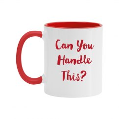 Can You Handle This Red Text Two Tone Mug