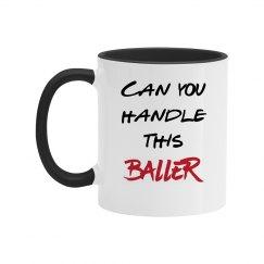 Can You Handle this Baller Two Tone Mug