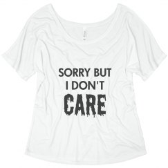 I Don't Care Flowy Tee