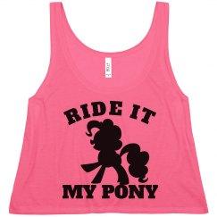 ride it my pony