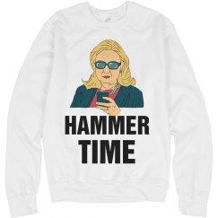 Hillary Hammer Time Funny Sweatshirt