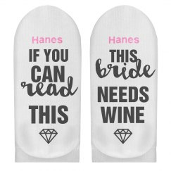 This Bride Needs Wine Funny Gift