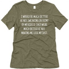 I Would Be Much Better At Not Swearing Funny T-Shirt