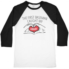 The first baseman caught my heart