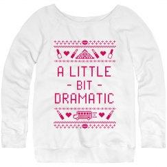 A Bit Dramatic Ugly Sweater