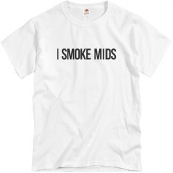 I Smoke Mids