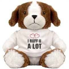 I Ruff You Dog Plush