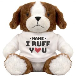 Custom I Ruff You Plush