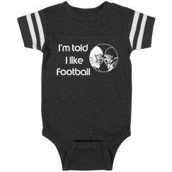 I'm told I like Football infant