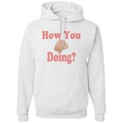 How You Doing? Sweatshirt