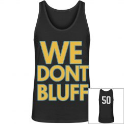 WE DONT BLUFF