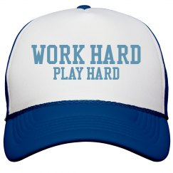 Work Hard, Play Hard Hat