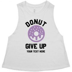 Custom Donut Ever Give Up