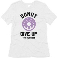 Custom I Donut Give Up
