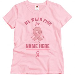Cute We Wear Pink For Custom Name