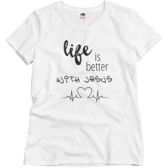 life is better with Jesus