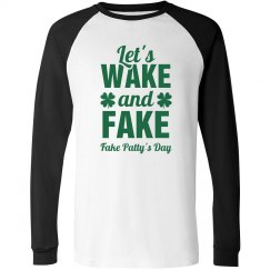 Wake & Fake Patty's Day Tees