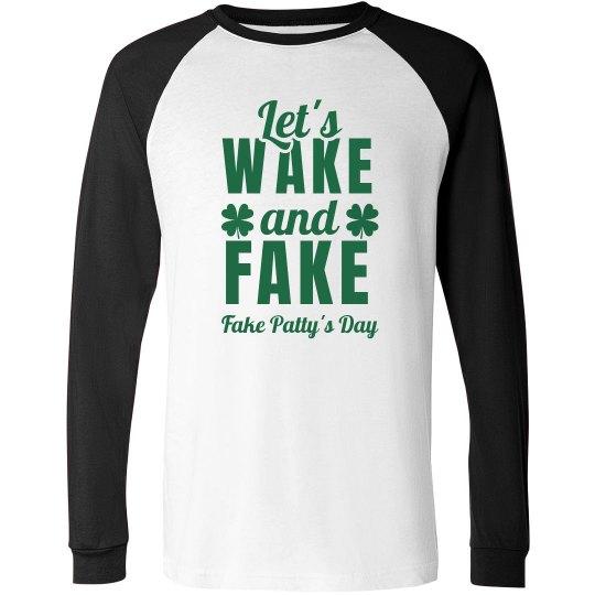 51e46ca9e Wake & Fake Patty's Day Tees Unisex Raglan Long Sleeve T-Shirt