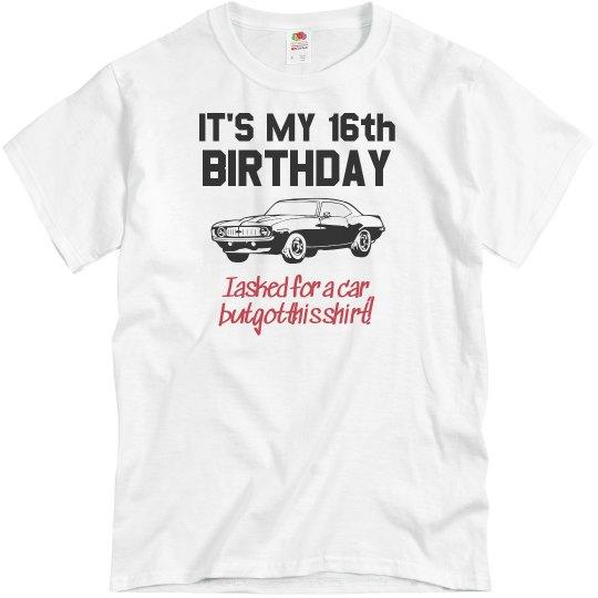 16th Birthday Gag Gift Car Shirt