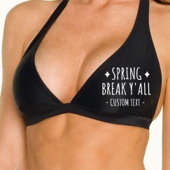 Spring Break Y'all Custom Swimsuit Top