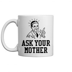 Funny Father's Day Ask Your Mother