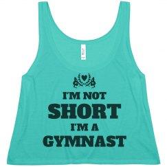 I'm Not Short I'm A Gymnast Humor
