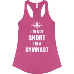 I'm Not Short Just A Gymnast Humor