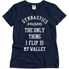 Gymnastics Mom I Flip My Wallet