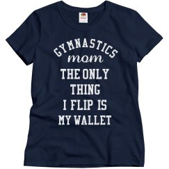 Gymnastics Mom I Flip My Wallet