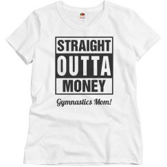 Gymnastics Mom Straight Outta Money