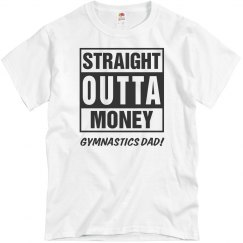 Gymnastics Dad Straight Outta Money