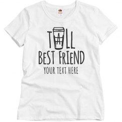 Custom Tall Best Friend Shirt