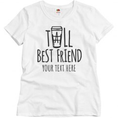 Custom Tall Best Friend Shirt