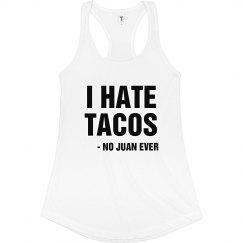 No Juan Hates Tacos!