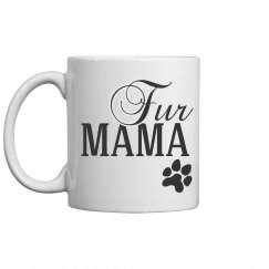 Fur Mama Mothers Day Animal Mug