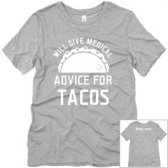 Custom Medical Advice For Tacos
