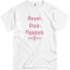Never Stop Fighting Pink Tee