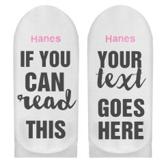 Custom If You Can Read This Socks
