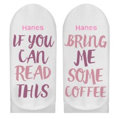 If You Can Read This Coffee Socks