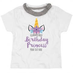 Custom Quarantined Unicorn Birthday Princess Tee